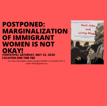 POSTPONED- Marginalization of Immigrant Women is not okay!